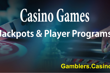 Casino Games, Jackpots & Player Programs