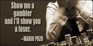 Gamblers Never Win